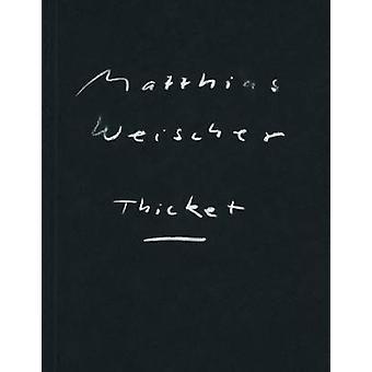 Matthias Weischer - Thicket by Walter Grasskamp - 9783864420672 Book