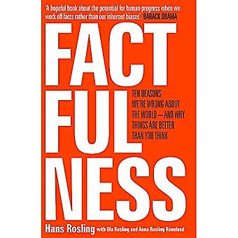 Factfulness: Ten Reasons We're Wrong About The World - And Why Things Are . You Think