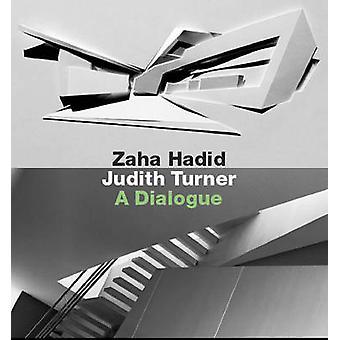 Zaha Hadid - Judith Turner - A Dialogue by Joseph Giovannini - Zaha Ha