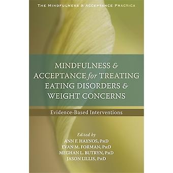 Mindfulness & Acceptance/Eating Disorder by Forman Evan M. Lillis Jason Butryn Meghan L. Phd Haynos Ann F. Phd