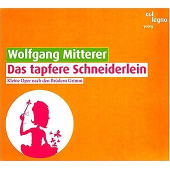 W. Mitterer - Wolfgang Mitterer: Das Tapfere Schneiderlein [CD] USA import