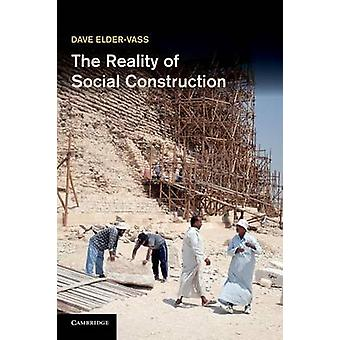 The Reality of Social Construction by Dave ElderVass