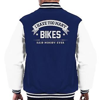 Ich habe zu viele Fahrräder sagte niemand jemals Varsity Jacke Herren