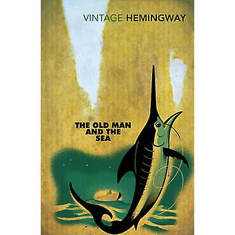 The Old Man and the Sea by Ernest Hemingway - 9780099273967 Book