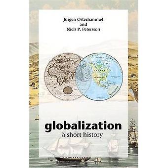 Globalisierung - eine kurze Geschichte von Jürgen Osterhammel - Niels P. Peter