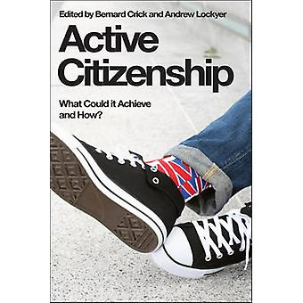 Active Citizenship - What Could it Achieve and How? by Bernard Crick -