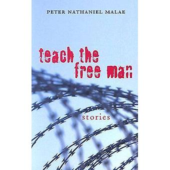 Undervisa gratis mannen - berättelser av Peter Nathaniel CIM - 9780804010993