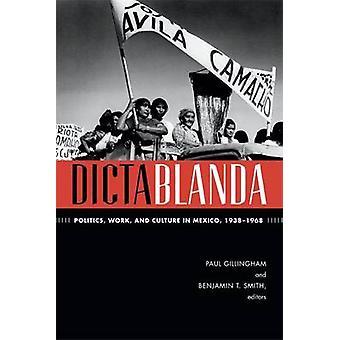 Dictablanda - politik - arbejde- og kultur i Mexico - 1938-1968 af P