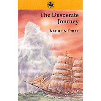 The Desperate Journey by Kathleen Fidler - 9780863158810 Book
