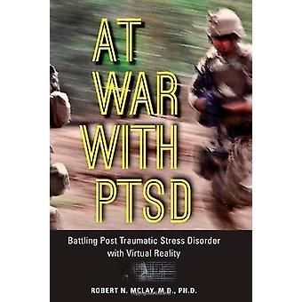 Im Krieg mit PTSD - Kampf gegen posttraumatische Belastungsstörung mit Virtua