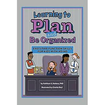 Learning to Plan and be Organized - Executive Function Skills for Kids