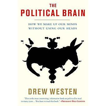 Politischen Gehirn - die Rolle der Emotionen bei der Entscheidung über das Schicksal der