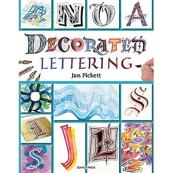 Decorated Lettering by Jan Pickett - 9781782211556 Book