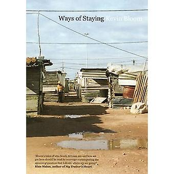 Ways of Staying by Kevin Bloom - 9781846272653 Book