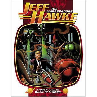 Jeff Hawke - Ambassadors by Willie Patterson - Sydney Jordan - 9781845