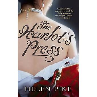 The Harlot's Press - A Novel by Helen Pike - 9781907595134 Book