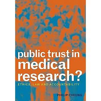 ¿Confianza del público en la investigación médica? -Ética - derecho y rendición de cuentas por