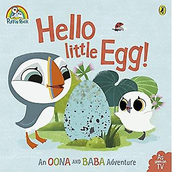 Pulcinella di mare Rock - Ciao piccolo uovo!: un Oona e Baba avventura
