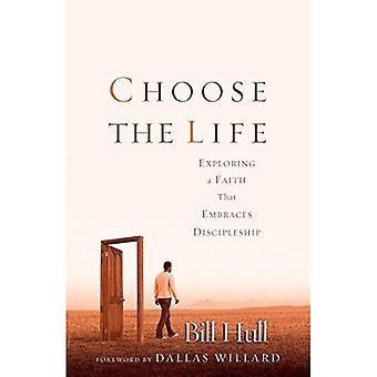 Välj livet: att utforska en tro som omfamnar lärjungaskap