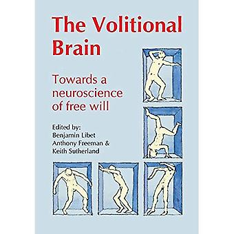 The Volitional Brain: Towards a Neuroscience of Freewill