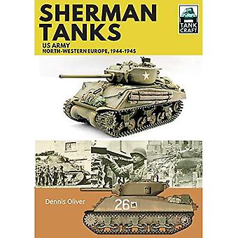 Sherman Tanks, US Army, North-Western Europe, 1944-1945 (Tank Craft)