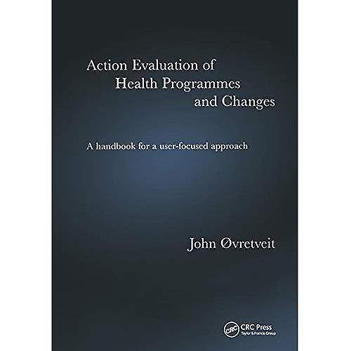 Action Evaluation of Health Programmes and Changes  A Handbook for a User-Focused Approach