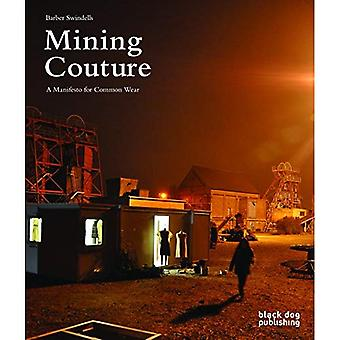 Mining Couture: A Manifesto for Common Wear