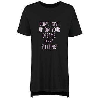 لا تتخلى عن أحلامك الحفاظ على النوم Nightie
