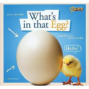 Was ist in dem Ei?: ein Buch über Lebenszyklen
