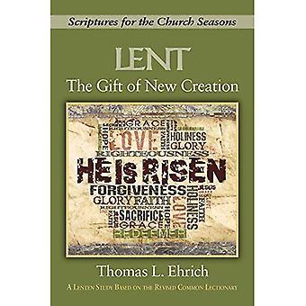 Le don de la nouvelle-création: écritures pour les saisons d'église (cadeau de nouvelle création)