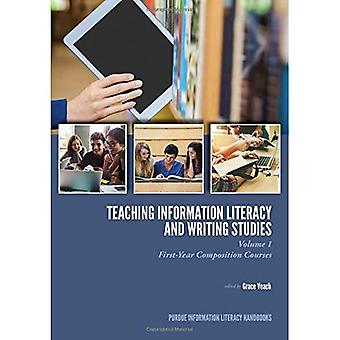 Teaching Information Literacy and Writing Studies: Volume 1, First-Year Composition Courses (Purdue Information Literacy Handbooks)
