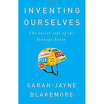 Inventing Ourselves: The Secret Life of the Teenage� Brain