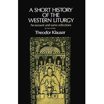 A Short History of the Western Liturgy by Klauser & Theodor