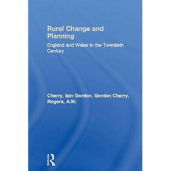 Rural Change and Planning by Cherry & Gordon E