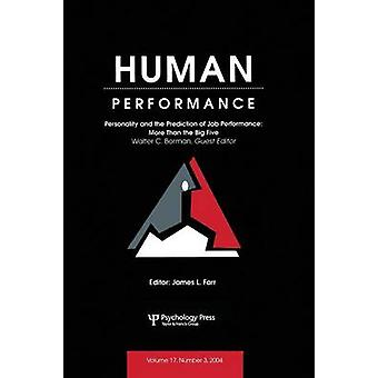 Personality and the Prediction of Job Performance  More Than the Big Five A Special Issue of Human Performance by Borman & Walter C.
