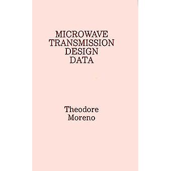 Microwave Transmission Design Data by Moreno & Theodore