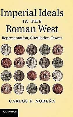 Imperial Ideals in the Rohomme West Representation Circulation Power by Norena & Carlos F.