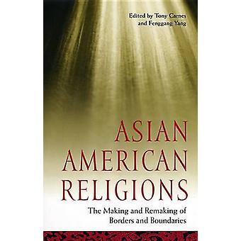 Aasian Amerikan uskonnot tekeminen ja Remaking rajat ja Carnes & Tony