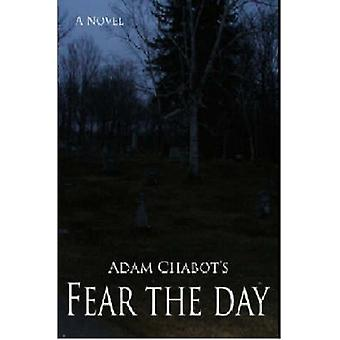 Fear the Day by Chabot & Adam