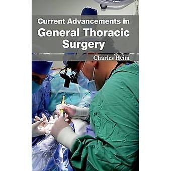 Current Advancements in General Thoracic Surgery by Heim & Charles
