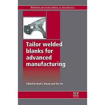 Tailor Welded Blanks for Advanced Manufacturing by Kinsey & B.