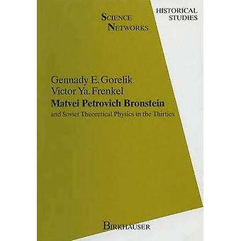 Matvej Petrovitj Bronstein och sovjetisk teoretisk fysik på trettiotalet och sovjetisk teoretisk fysik i thirtiesna av Gorelik & Gennady
