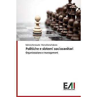 Politiche e sistemi sociosanitari by Ferraiuolo Fabrizio