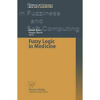 Fuzzy Logic in Medicine by Barro & Senen