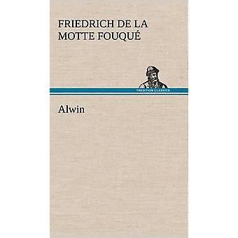Alwin av Fouqu & Friedrich De La Motte