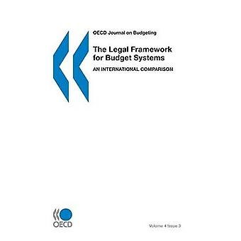 Volume 4 Issue 3 the Legal Framework for Budget Systems An International Comparison by Oecd