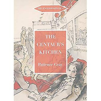 The Centaur's Kitchen: A Book of French, Italian, Greek and Catalan Dishes for Ships' Cooks on the Blue Funnel Line (English Kitchen)