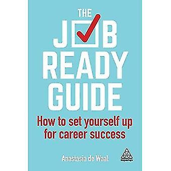 De werk klare gids: hoe je jezelf voor carrière succes