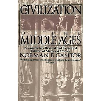 Civilization of the Middle Ages by Norman F. Cantor - 9780060925536 B