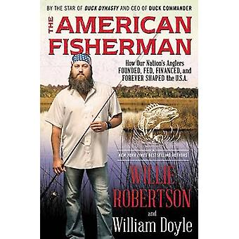 The American Fisherman - How Our Nation's Anglers Founded - Fed - Fina